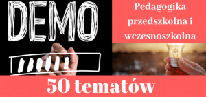 50 przykładowych tematów prac dyplomowych z pedagogiki przedszkolnej i wczesnoszkolnej