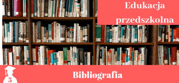 Bibliografia z edukacji przedszkolnej