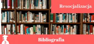 Bibliografia z resocjalizacji