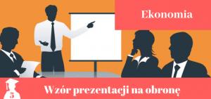 Prezentacja na obronę pracy licencjackiej i magisterskiej z ekonomii