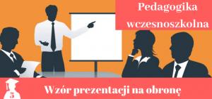 Prezentacja na obronę pracy licencjackiej i magisterskiej z pedagogiki wczesnoszkolnej