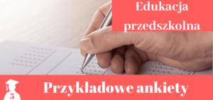 Wzory ankiet > Edukacja przedszkolna