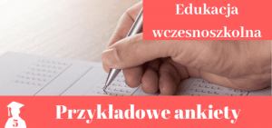 Wzory ankiet > Edukacja wczesnoszkolna