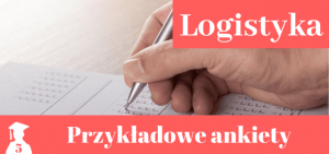 Wzory ankiet > Logistyka
