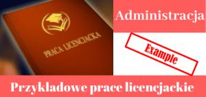 Przykładowe prace licencjackie > administracja
