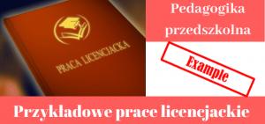 Przykładowe prace licencjackie > Pedagogika przedszkolna