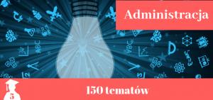 tematy prac licencjackich i magisterskich z administracji