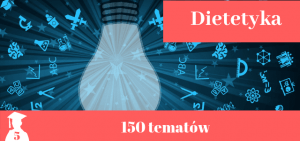 tematy prac licencjackich i magisterskich z dietetyki