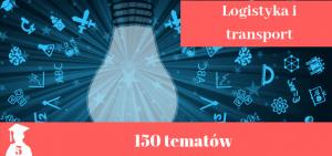 tematy prac licencjackich i magisterskich z logistyki i transportu