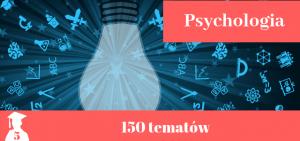 tematy prac licencjackich i magisterskich z psychologii